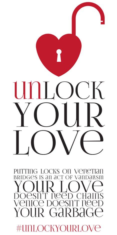 """""""Destrave seu amor. Colocar cadeados em pontes venezianas é um ato de vandalismo. Seu amor não precisa de correntes. Veneza não precisa do seu lixo""""."""